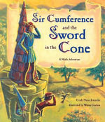 Sir Cumference and the Sword in the Cone : A Math Adventure - Cindy Neuschwander