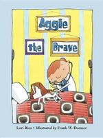 Aggie the Brave - Lori Ries