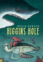 Higgin's Hole - Kevin Boreen