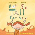 Not So Tall for Six - Dianna Hutts Aston