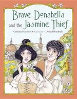 Brave Donatella and the Jasmine Thief - Caroline McAlister