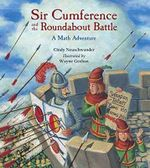 Sir Cumference and the Roundabout Battle - Cindy Neuschwander
