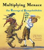 Multiplying Menace : The Revenge of Rumpelstiltskin - Pam Calvert