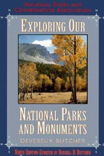 Exploring Our National Parks and Monuments - Devereux Butcher