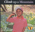 Climb Up a Mountain : Adventurer's Series - Dana Meachen Rau