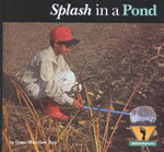 Splash in a Pond : Adventurer's Series - Dana Meachen Rau