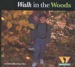 Walk in the Woods : Adventurer's Series - Dana Meachen Rau