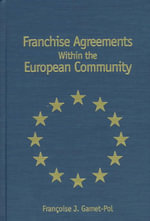 Franchise Agreements within the European Community - Francoise J.Gamet- Pol