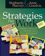 Strategies That Work : Teaching Comprehension for Understanding and Engagement - Stephanie Harvey
