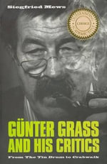 Gunter Grass and His Critics : From the