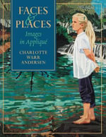 Faces and Places : Images in Applique - Charlotte Warr Andersen
