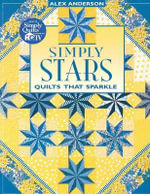 Simply Stars : Quilts That Sparkle - Alex Anderson