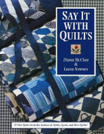 Say it with Quilts : Sampler of Heart Motifs for Quilting, Patchwork an... - Diana McClun