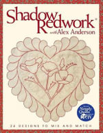 Shadow Redwork with Alex Anderson :  24 Designs to Mix and Match - Alex Anderson