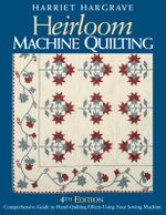 Heirloom Machine Quilting : A Comprehensive Guide to Hand-quilting Effects Using Your Sewing Machine - Harriet Hargrave