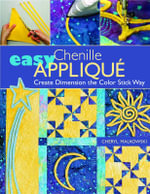 Easy Chenille Applique : Create Dimension the Color Stick Way - Cheryl Malkowski