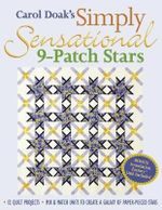 Carol Doak's Simply Sensational 9-patch Stars : 12 Quilt Projects Mix and Match Units to Create a Galaxy of Paper-pieced Stars - Carol Doak