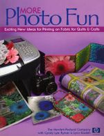 More Photo Fun : New Ideas for Printing on Fabric for Quilts and Crafters - Hewlett-Packard
