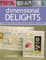 Dimensional Delights : 20 Folding Fabric Screens to Personalize, Embellish and Display - Liz Aneloski