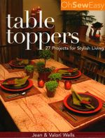 Table Toppers : 27 Projects for Stylish Living - Jean Wells
