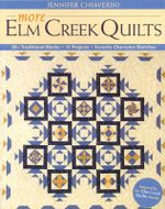 More Elm Creek Quilts : 30+ Traditional Blocks, 11 Projects, Favorite Character Sketches - Jennifer Chiaverini