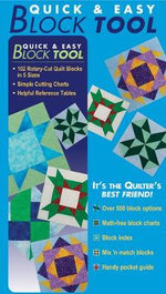 Quick & Easy Block Tool : 102 Rotary-Cut Quilt Blocks in 5 Sizes Simple Cutting Charts Helpful Reference Tables - Liz Aneloski