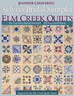 Sylvia's Bridal Sampler from Elm Creek Quilts : The True Story Behind the Quilt : 140 Traditional Blocks - Jennifer Chiaverini