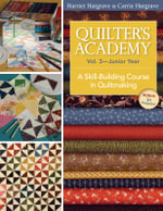 Quilter's Academy : Junior Year v. 3 - Harriet Hargrave