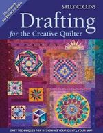 Drafting for the Creative Quilter - Sally Collins