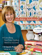 Start Quilting : With Alex Anderson - Alex Anderson