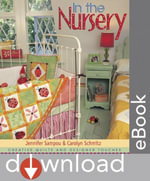 In the Nursery : Creative Quilts and Designer Touches - Jennifer Sampou