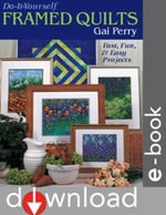 Do-It-Yourself Framed Quilts : Fast, Fun & Easy Projects - Gai Perry