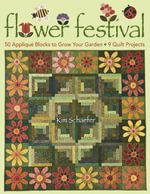 Flower Festival : 50 Applique Blocks to Grow Your Garden - 9 Quilt Projects - Kim Schaefer