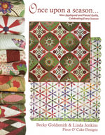 Once Upon a Season : Nine Appliqued and Pieced Quilts, Celebrating Every Season From Piece O' Cake Designs - Becky Goldsmith