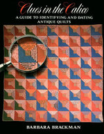 Clues in the Calico : A Guide to Identifying and Dating Antique Quilts - Barbara Brackman