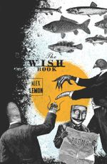 The Wish Book : Poems - Alex Lemon