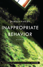 Inappropriate Behavior : Stories - Murray Farish