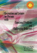 Recreation and Leisure for Persons with Emotional Problems and Challenging Behaviors - Carol A. Baglin