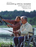 Inclusive & Special Recreation : Opportunities for Persons with Disabilities - Ralph W. Smith