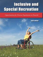 Inclusive & Special Recreation : Opportunities for Diverse Populations to Flourish - Ralph W. Smith