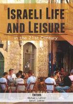 Israeli Life & Leisure : In the 21st Century