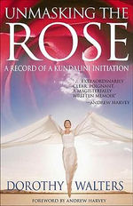 Unmasking the Rose : A Record of a Kundalini Initiation - Dorothy Walters