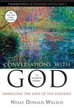Conversations with God 3 : Embracing the Love of the Universe - Neale Donald Walsch