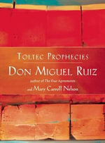 The Toltec Prophecies of Don Miguel Ruiz - Don Miguel Ruiz
