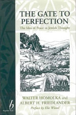 The Gate to Perfection : Idea of Peace in Jewish Thought - Walter Homolka