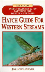 Hatch Guide for Western Streams : Hatch Guide - Jim Schollmeyer
