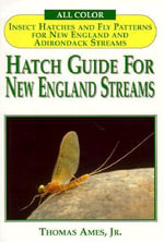 Hatch Guide for New England Streams - Thomas Ames