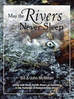May the Rivers Never Sleep : What Have We Learnt? - Bill McMillan