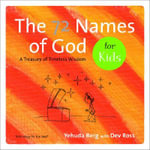 72 Names of God for Kids : A Treasury of Timeless Wisdom - Yehuda Berg