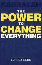 Kabbalah : The Power to Change Everything - Yehuda Berg